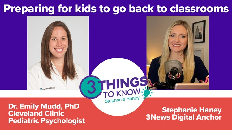 Mentally preparing children to return to classrooms with Cleveland Clinic pediatric psychologist Dr. Emily Mudd: 3 Things to Know with Stephanie Haney